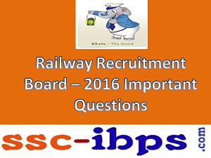 Railway Exam Cbt Test - 2016: Important General awareness Questions Part-1