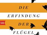 """[Rezension] """"Die Erfindung der Flügel"""" - Sue Monk Kidd"""