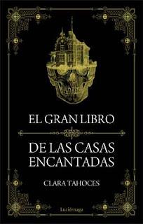 El gran libro de las casas encantadas de Clara Tahoces