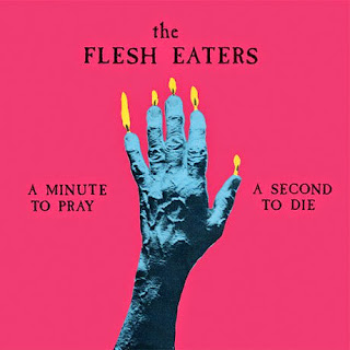 The Flesh Eaters, A Minute to Pray, a Second to Die