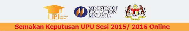 Semakan Keputusan UPU Sesi 2015 2016 Online