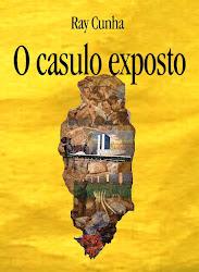 O CASULO EXPOSTO