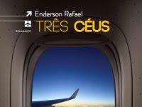 "Resenha Nacional: ""Três Céus"" - Enderson Rafael"