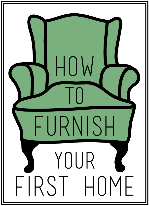 How To Furnish Your First Home.