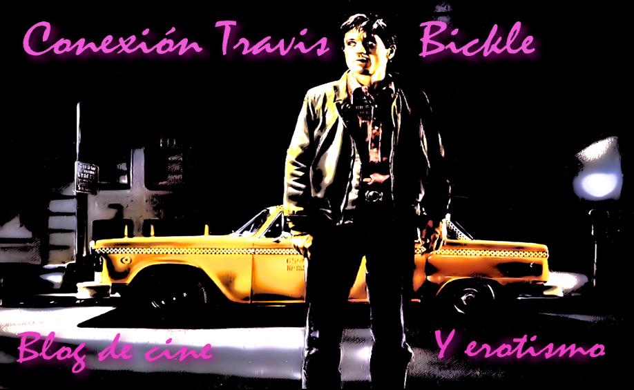 Conexión Travis Bickle - Blog de Cine y Erotismo
