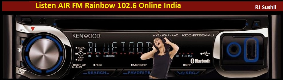 Listen AIR FM Rainbow 102.6 Online - AIR India