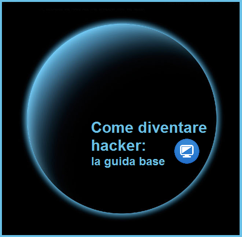 Come diventare hacker: la guida base ~ Diventare Hacker