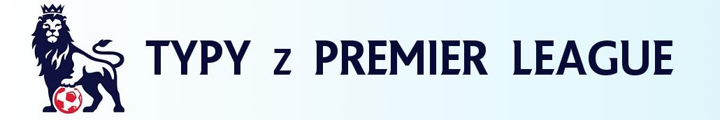 Typy  z Premier League (i nie tylko)