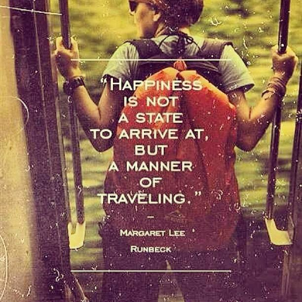 best travel quotes, inspirational travel quotes, happiness is not a state quote