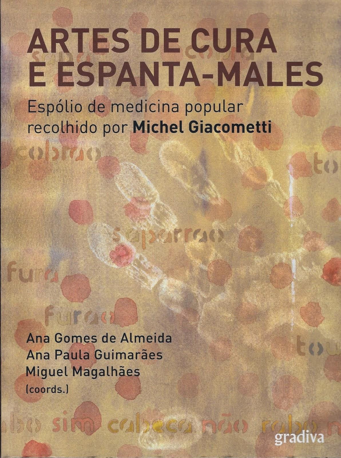 Artes de Cura e Espanta-Males – Espólio de Medicina Popular recolhido por Michel Giacometti