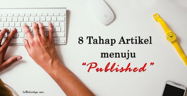 8-tahap-suatu-artikel-ditulis-hingga-dipublish