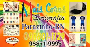 MAIS CORES SERIGRAFIA PARAZINHO/RN