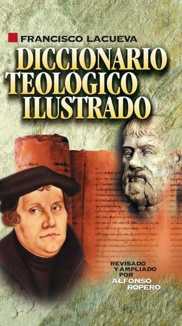 Francisco Lacueva Lafarga-Diccionario Teológico Ilustrado-