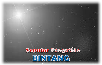 Seputar Pengertian Bintang