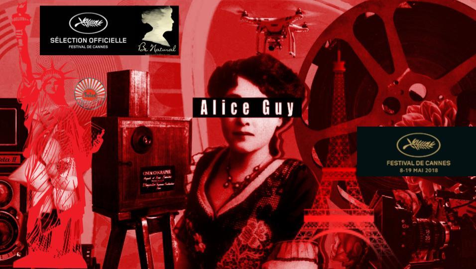 Alice Guy Blache Festival de Cannes 2018 Be Natural Autobiopic