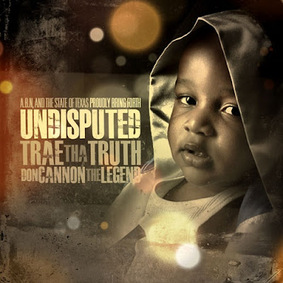 Trae_the_Truth-Undisputed_(Hosted_by_Don_Cannon)-(Bootleg)-2011-WEB