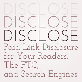 Disclose: Paid link disclosure for your readers, the FTC, and search engines