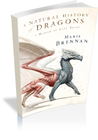 Book Cover: A Natural History of Dragons: A Memoir by Lady Trent by Marie Brennan
