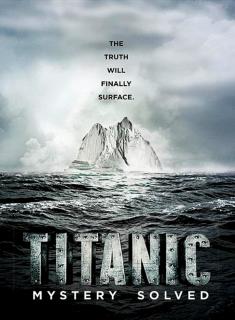 front Titanic: Misterio Resuelto (2012) Español Latino