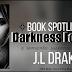 Book Spotlight: DARKNESS FOLLOWS by JL DRAKE