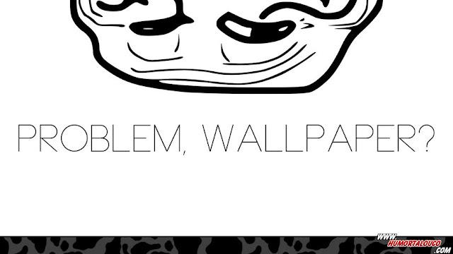 Wallpaper Memes: Troll Face Problem ? - HumorTaLouco.com