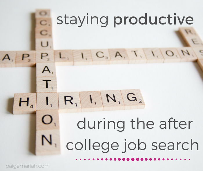 staying productive during the after college job search