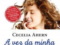 Resenha - A Vez da Minha Vida - Cecelia Ahern
