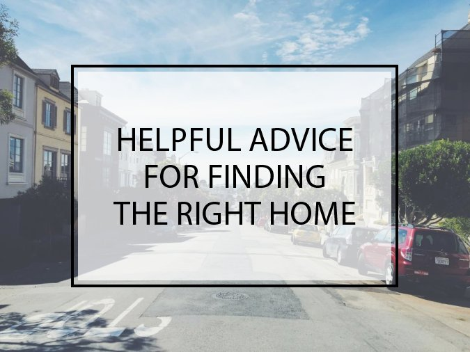 Helpful Advice for Finding the Right Home