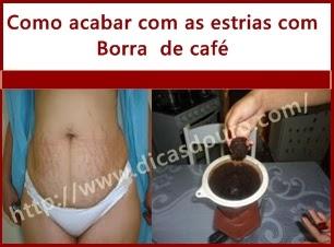 A borra de café acabar mesmo com as estrias?