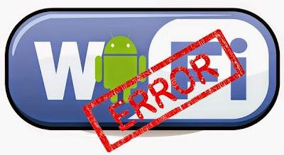 Cara Mengatasi Wifi Android Yang Error Tidak Bisa Terkoneksi