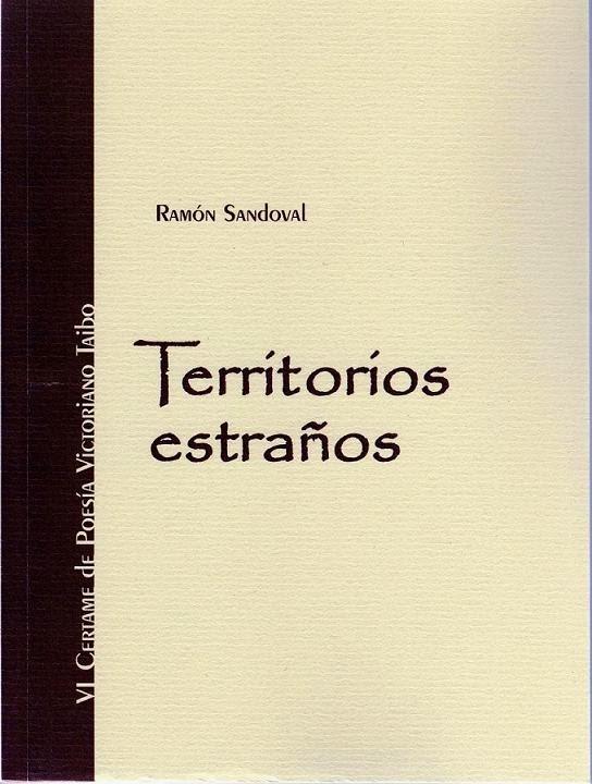 """""""Territorios estraños"""", de Ramón Sandoval: VI Premio Victoriano Taibo"""
