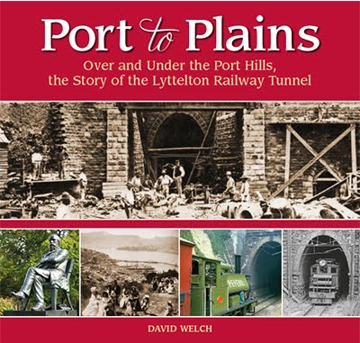 Port to Plains, Over and Under the Port Hills, The Story of the Lyttelton Railway Tunnel