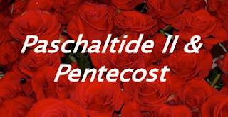 Paschaltide II & Pentecost