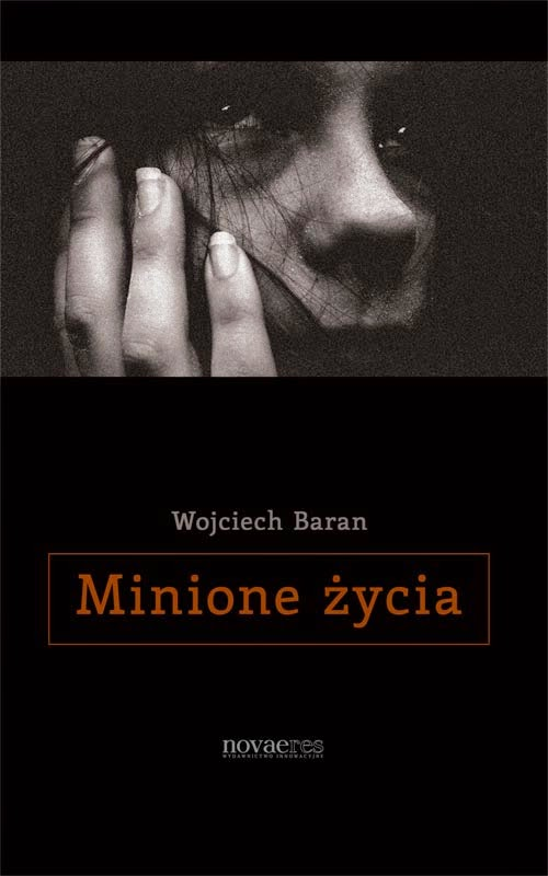 """Minione życia"" – Wojciech Baran"