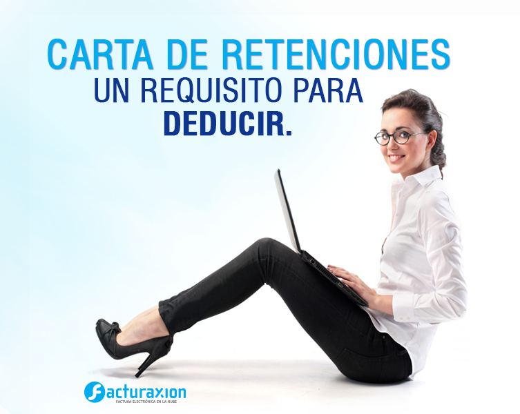 CARTA DE RETENCIONES, UN REQUISITO PARA DEDUCIR.
