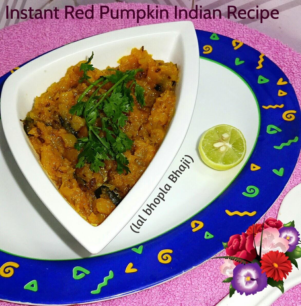 Veg indian good food recipes instant pumpkin recipe lal bhopla veg indian good food recipes instant pumpkin recipe lal bhopla bhaji forumfinder Images