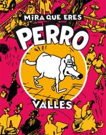 http://www.nuevavalquirias.com/mira-que-eres-perro.html