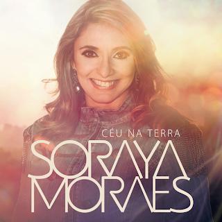Soraya Moraes – Céu na Terra - Mp3 (2013)