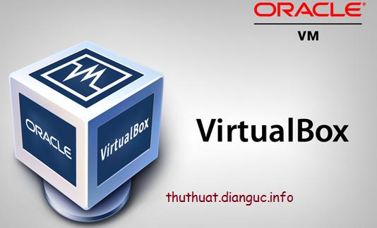 Download VirtualBox 5.1.22 Full – Phần mềm tạo máy ảo miễn phí tốt nhất