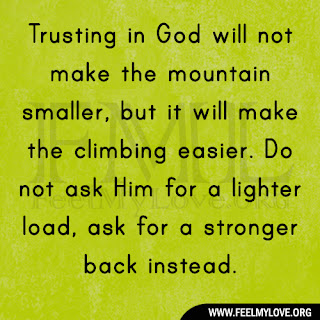 Trusting in God will not make the mountain smaller