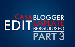 Cara Edit Template Blogspot Keren