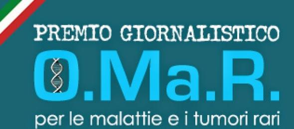 PREMIO GIORNALISTICO O.MA.R. DEDICATO ALLE MALATTIE E I TUMORI RARI