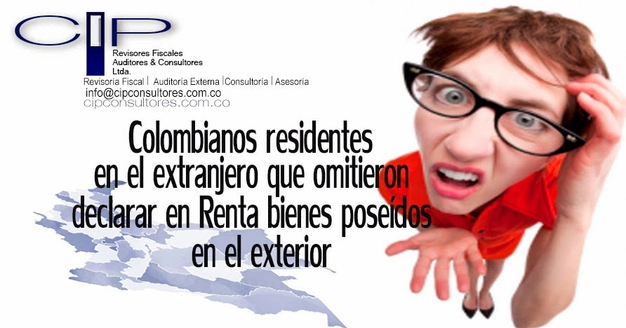 Colombianos Residentes En El Extranjero Que Omitieron Declarar En Renta Bienes Poseidos En El