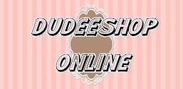 DUDEESHOP ONLINE