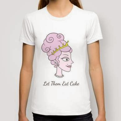 http://society6.com/blissikins/let-them-eat-cake-plain-background-without-boarder-by-blissikins_t-shirt#11=50&4=16