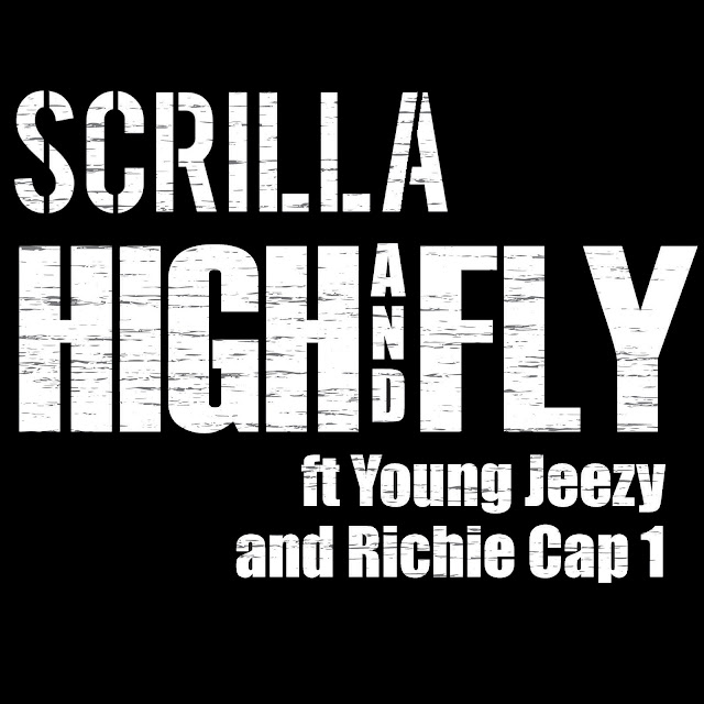 Scrilla Ft Young Jeezy & Cap1 – High And Fly