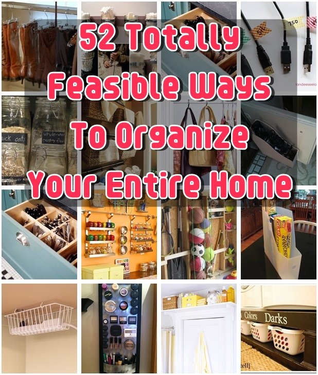 52 totally feasible ways to organize your entire home Organizing your home