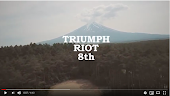 TRIUMPH RIOT 8th Movie!!