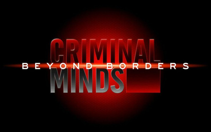 Criminal Minds: Beyond Borders - Episode 1.12 / Episode 1.13 (Season Finale) - Press Release