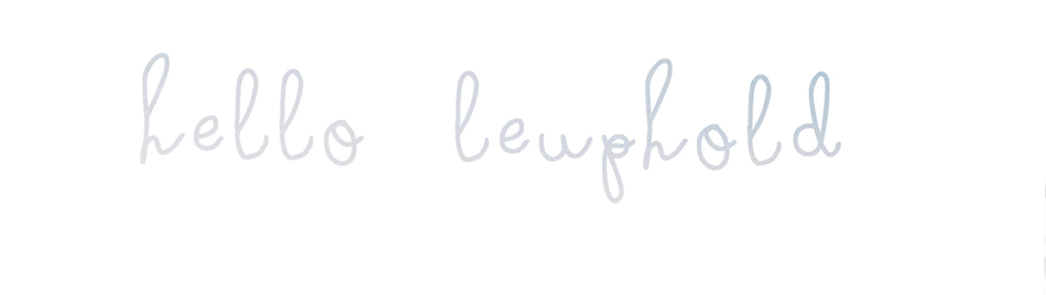 * Hello Leuphold ♪